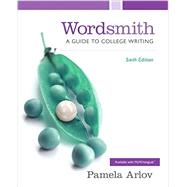 Wordsmith A Guide to College Writing by Arlov, Pamela, 9780321974174