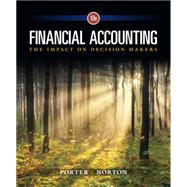Financial Accounting The Impact on Decision Makers by Porter, Gary A.; Norton, Curtis L., 9781305654174