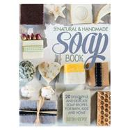 The Natural & Handmade Soap Book by Harper, Sarah, 9781446304174
