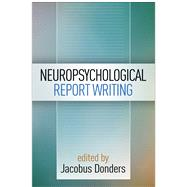 Neuropsychological Report Writing by Donders, Jacobus, 9781462524174