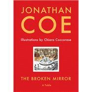 The Broken Mirror by Coe, Jonathan; Coccorese, Chiara, 9781783524174