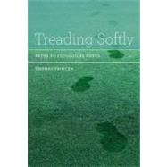 Treading Softly : Paths to Ecological Order by Princen, Thomas, 9780262014175