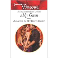 Awakened by Her Desert Captor by Green, Abby, 9780373134175