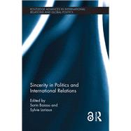Sincerity in Politics and International Relations by Baiasu; Sorin, 9780415704175
