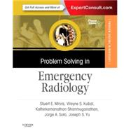Problem Solving in Emergency Radiology: Expert Consult by Mirvis, Stuart E., M.D., 9781455754175