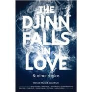 The Djinn Falls in Love & Other Stories by Murad, Mahvesh; Shurin, Jared, 9781781084175