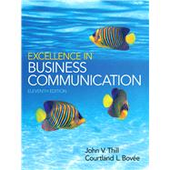 Excellence in Business Communication by Thill, John V.; Bovee, Courtland L., 9780133544176