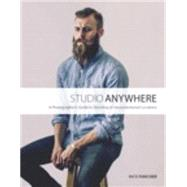 Studio Anywhere A Photographer's Guide to Shooting in Unconventional Locations by Fancher, Nick, 9780134084176