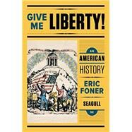 Give Me Liberty, Seagull Edition Vol. 1 by Foner, 9780393614176