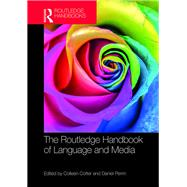 The Routledge Handbook of Language and Media by Cotter; Colleen, 9781138014176