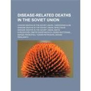 Disease-related Deaths in the Soviet Union by Not Available, 9781156694176