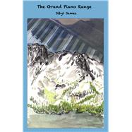 The Grand Piano Range by James, Sibyl, 9781936364176