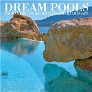 Dream Pools: Enchanting Pools of Italy's Emerald Coast by Filigheddu, Nico; Filigheddu, Giovanni Maria, 9788857224176