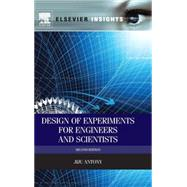 Design of Experiments for Engineers and Scientists by Antony, Jiju, 9780080994178