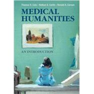 Medical Humanities by Cole, Thomas R.; Carlin, Nathan S.; Carson, Ronald A., 9781107614178