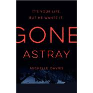 Gone Astray by Davies, Michelle, 9781447284178