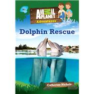 Dolphin Rescue by Nichols, Catherine; Langdo, Bryan, 9781618934178