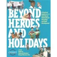 Beyond Heroes and Holidays : A Practical Guide to K-12 Anti-Racist, Multicultural Education and Staff Development by Enid Lee, Deborah Menkart, Margo Okazawa-R, 9781878554178