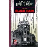 Black Rain by Ibuse, Masuji; Bester, John, 9781568364179