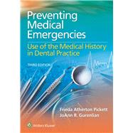 Preventing Medical Emergencies: Use of the Medical History in Dental Practice by Pickett, Frieda; Gurenlian, JoAnn R., 9781451194180