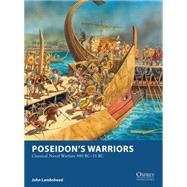 Poseidon's Warriors Classical Naval Warfare 480–31 BC by Lambshead, John, 9781472814180