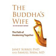 The Buddha's Wife The Path of Awakening Together by Surrey, Janet; Shem, Samuel, 9781582704180