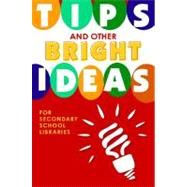 Tips and Other Bright Ideas for Secondary School Libraries Vol. 4 by Vande Brake, Kate, 9781586834180