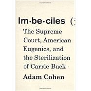 Imbeciles by Cohen, Adam, 9781594204180