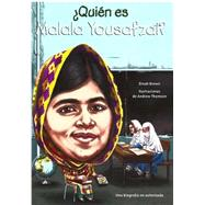 ¿Quién es Malala Yousafzai?/ Who is Malala Yousafzai? by Brown, Dinah; Thomson, Andrew, 9781631134180