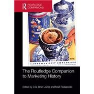 The Routledge Companion to Marketing History by Jones; D.G. Brian, 9780415714181