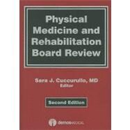 Physical Medicine and Rehabilitation Board Review by Cuccurullo, Sara J., 9781933864181