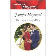 Carrying the King's Pride by Hayward, Jennifer, 9780373134182