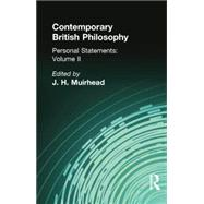 Contemporary British Philosophy: Personal Statements   Second Series by Muirhead, J H, 9781138884182