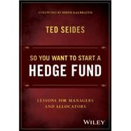 So You Want to Start a Hedge Fund? by Seides, Ted, 9781119134183