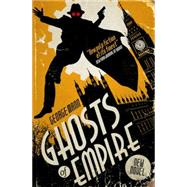Ghosts of Empire by MANN, GEORGE, 9781783294183