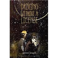 Driving Without a License by Joseph, Janine, 9781938584183