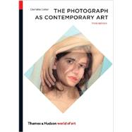 The Photograph As Contemporary Art by Cotton, Charlotte, 9780500204184