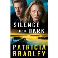 Silence in the Dark by Bradley, Patricia, 9780800724184