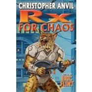 Prescription for Chaos N/A by Anvil, Christopher; Flint, Eric, 9781439134184