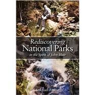 Rediscovering National Parks in the Spirit of John Muir by Frome, Michael, 9781607814184
