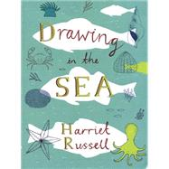 Drawing in the Sea by Russell, Harriet, 9781616894184