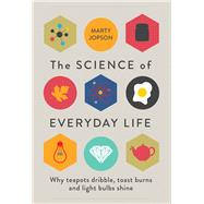 The Science of Everyday Life by Jopson, Marty, 9781782434184