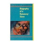 Biography of a Runaway Slave by Barnet, Miguel, 9781880684184