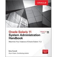 Oracle Solaris 11.2 System Administration Handbook (Oracle Press) by Foxwell, Harry; Foster, Glynn, 9780071844185