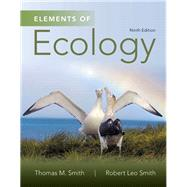 Elements of Ecology by Smith, Thomas M.; Smith, Robert Leo, 9780321934185