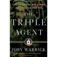 The Triple Agent by Warrick, Joby, 9780385534185