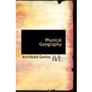 Physical Geography by Geikie, Archibald, 9780554824185