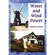 Water and Wind Power by Watts, Martin, 9780747804185