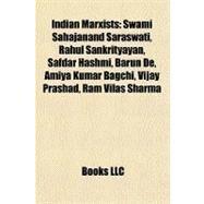 Indian Marxists : Swami Sahajanand Saraswati, Rahul Sankrityayan, Safdar Hashmi, Barun de, Amiya Kumar Bagchi, Vijay Prashad, Ram Vilas Sharma by , 9781156504185
