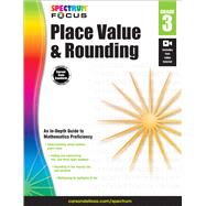 Place Value and Rounding, Grade 3 by Carson-Dellosa Publishing LLC, 9781483824185